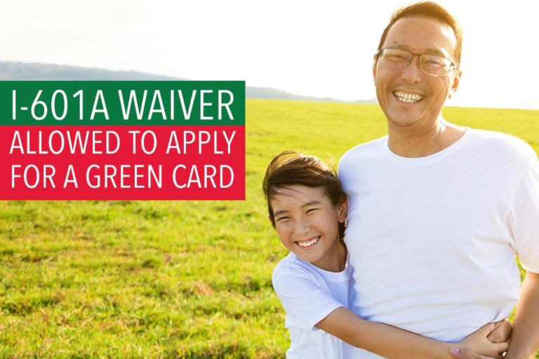 I-601A Waiver Allowed to apply for a Green Card